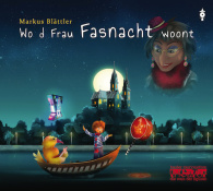 Wo d Frau Fasnacht woont