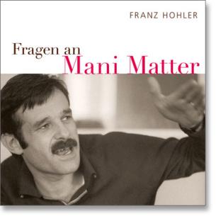 Fragen an Mani Matter