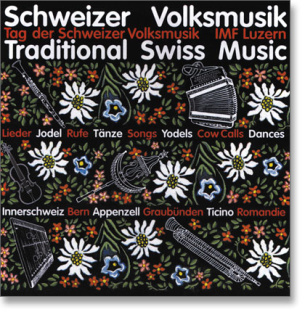 Schweizer Volksmusik / Traditional Swiss Music