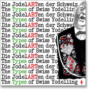 Die JodelARTen der Schweiz