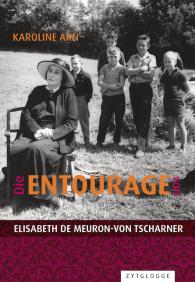 Die Entourage von Elisabeth de Meuron-von Tscharner